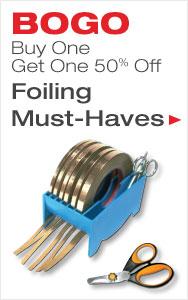 BOGO 50% Off Foiling Must-Haves