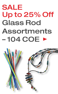 Up to 25% Off Glass Rod Assortments