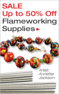 Up to 50% Off Flameworking Favorites