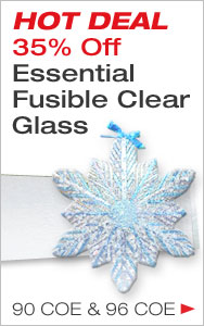 Don't Miss Once a Year Deals on Fusible Clear Glass