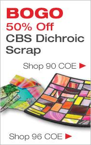 BOGO 50% Off Dichroic Scrap