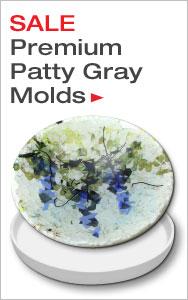 Save on Premium Patty Gray Molds