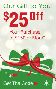 Our Gift to You - $25 Off Your Order