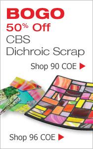 BOGO 50% Off CBS Dichroic Scrap