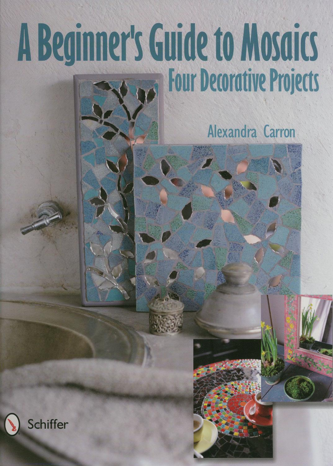 A Beginner's Guide to Mosaics - Four Decorative Projects