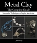 Metal Clay: The Complete Guide